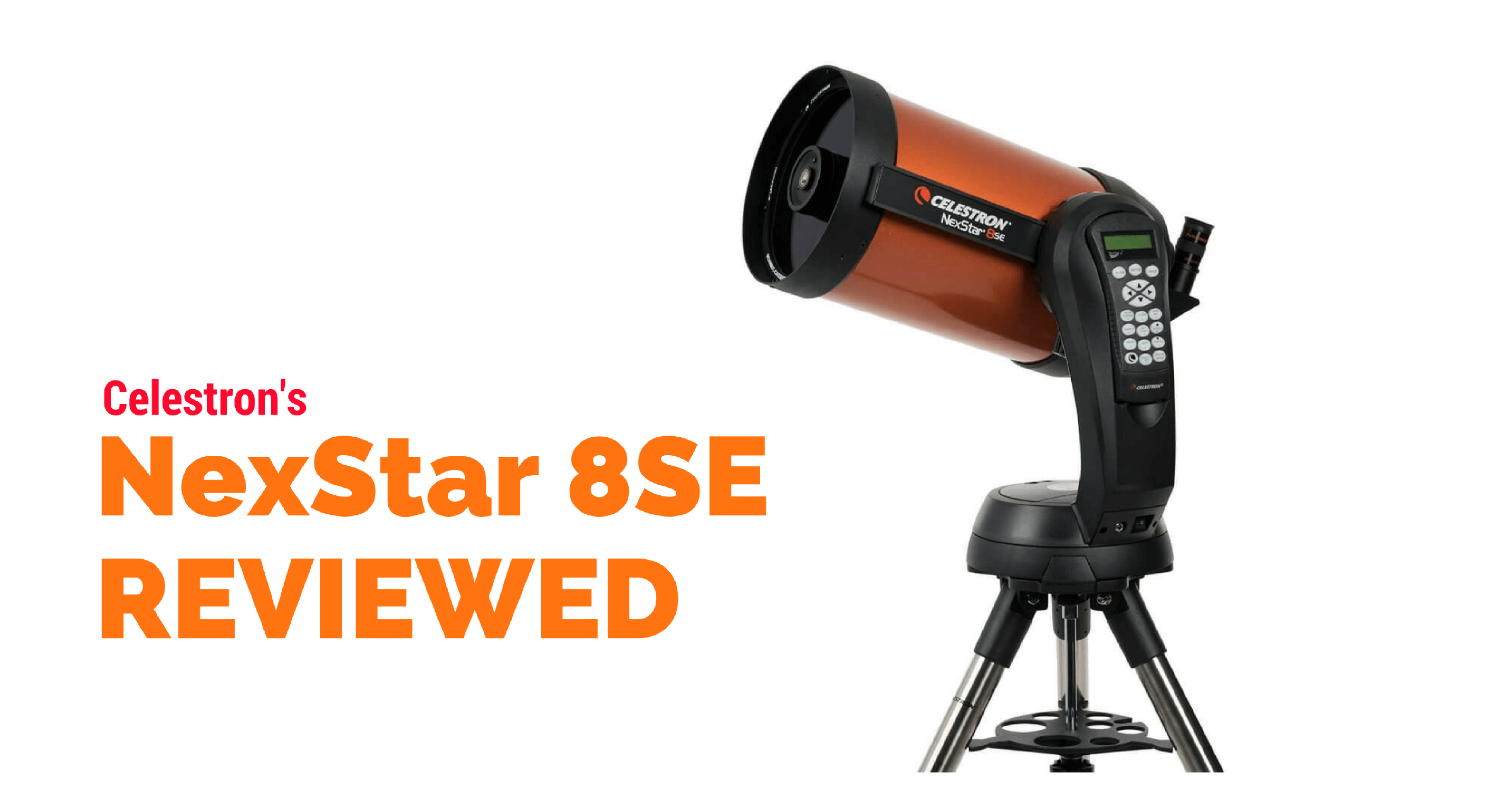 Celestron NexStar 8SE Review- absolutely all you need to know