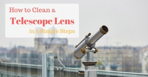 How to clean a telescope lens in just five simple steps