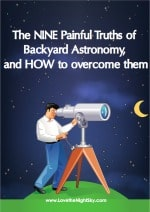 Nine Painful Truths of Backyard Astronomy