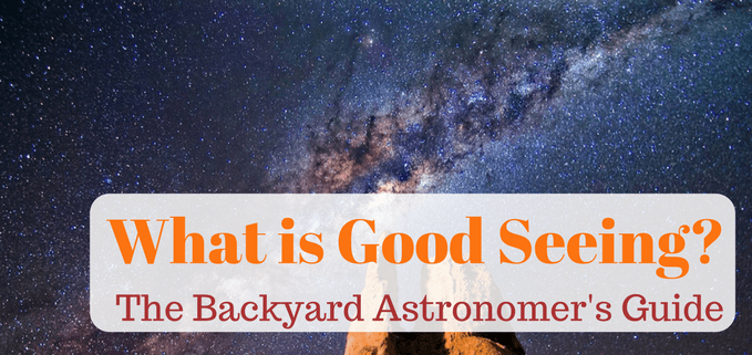 What is good seeing in astronomy?