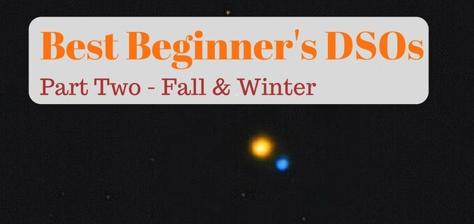 best deep sky objects for beginners in fall and winter