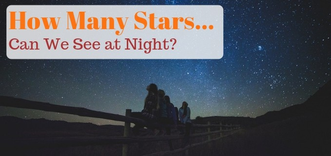 How Many Stars Can I See at Night? • Love the Night Sky