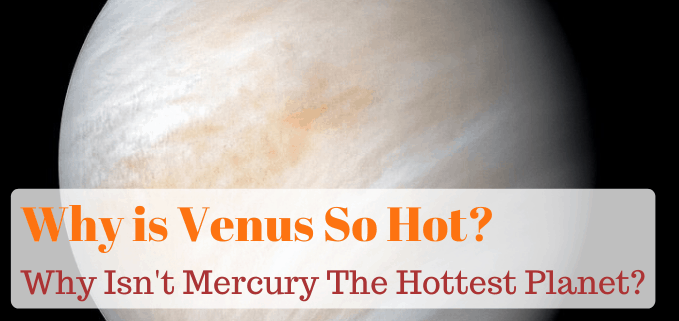 Why is Venus hottest planet featured image
