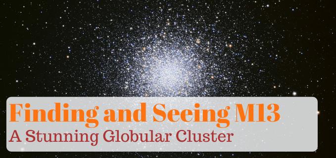 How to observe M13, Globular Cluster FI